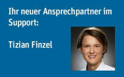 Ihr neuer Ansprechpartner im Support: Tizian Finzel