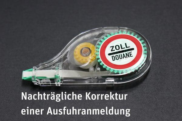 Nachträgliche Korrektur einer Ausfuhranmeldung (nK-a)