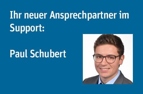 Ihr neuer Ansprechpartner im Support: Paul Schubert
